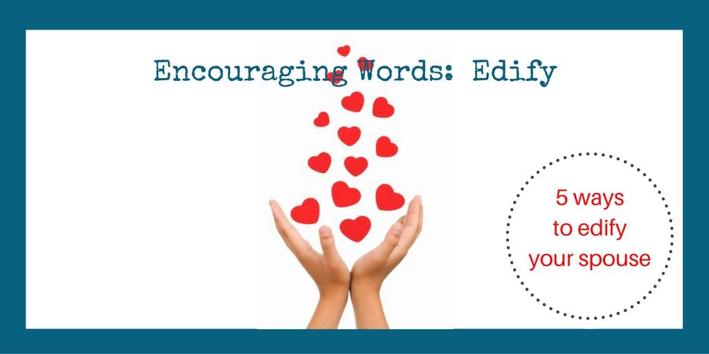 Encouraging Words:  Edify