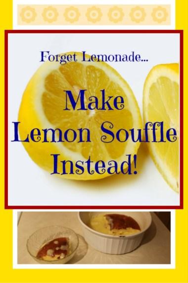 Make Lemon Souffle instead - a recipe from Robert's heritage