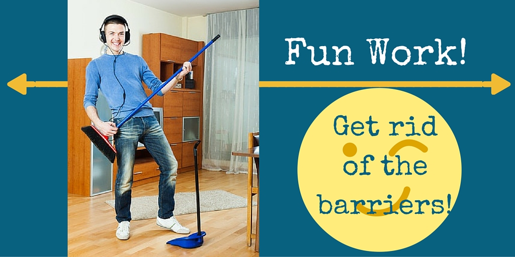 Fun Work – Get Rid of the Barriers