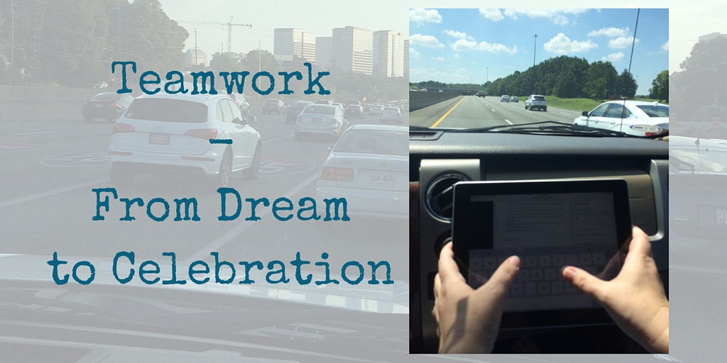 Teamwork – From Dream to Celebration