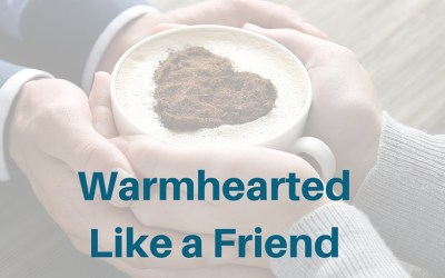 Warmhearted Like A Friend