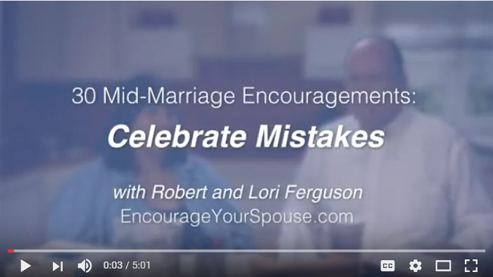 Challenge Yourself to Celebrate Mistakes in Mid-Marriage