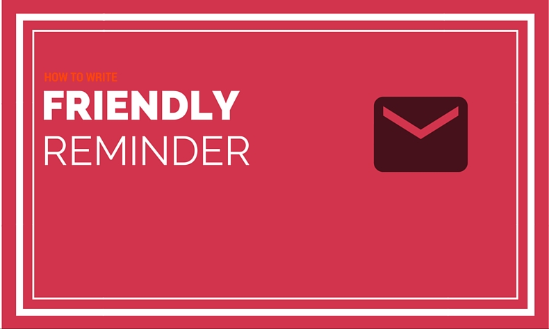 How to write a friendly reminder email