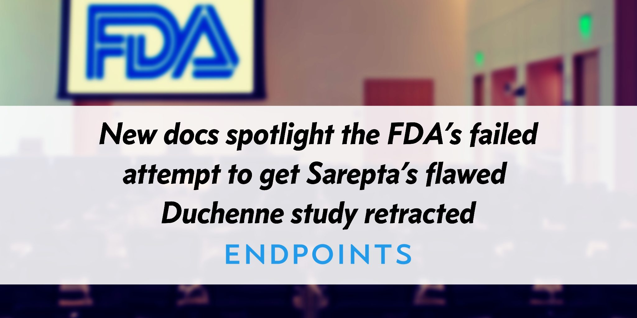 Sarepta Duchenne Drug New Docs Spotlight The Fdas Failed Attempt To Get Sarepta
