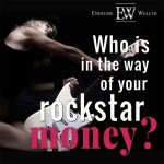 Wealth And Mindset: Who's in the way of your 'Rockstar Money'?