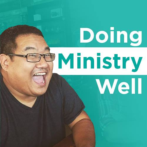 Doing Ministry Well Podcast