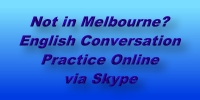 Not in Melbourne? Practice English Conversation Online via Skype
