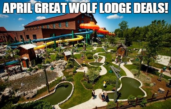 GREAT WOLF LODGE DEALS FOR APRIL