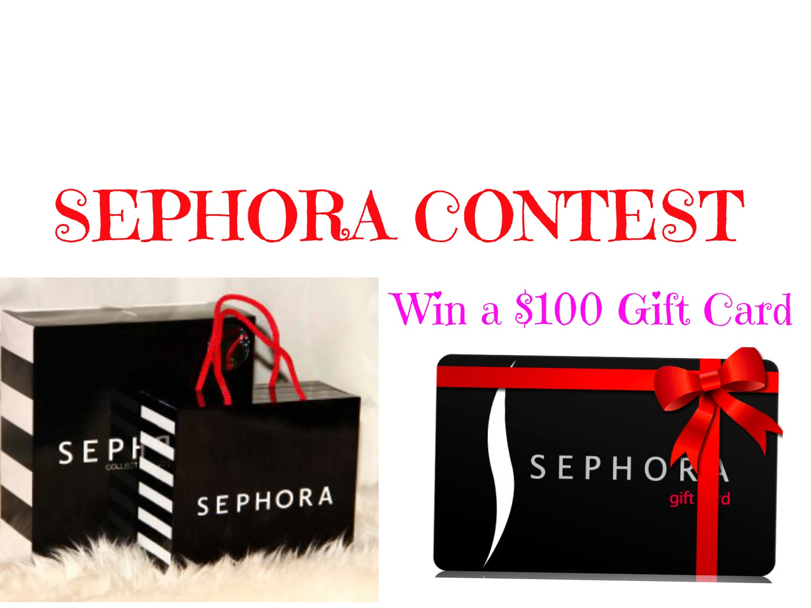 CONTEST: $100 SEPHORA GIFT CARD