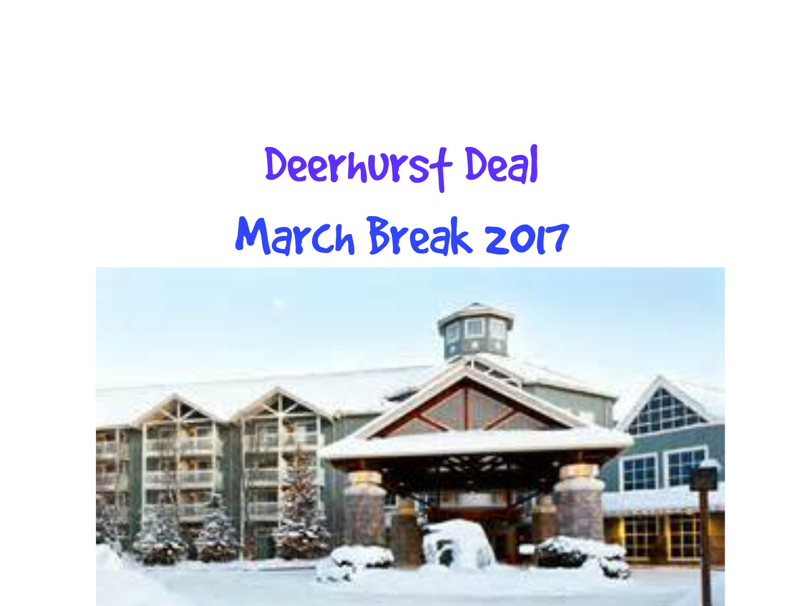 March Break Deerhurst Deal!