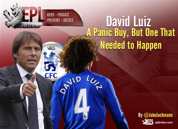 David Luiz - A Panic Buy That Needed To Happen