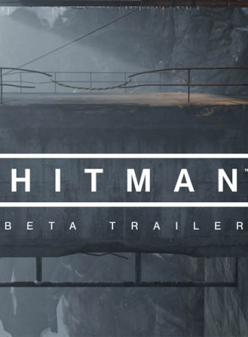 HITMAN Beta Launch Trailer