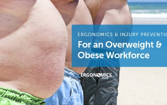 Ergonomics and Injury Prevention Strategies for an Overweight and Obese Workforce