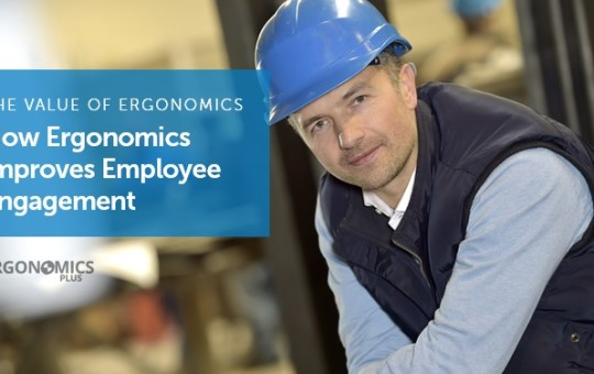 The Value of Ergonomics — How Ergonomics Improves Employee Engagement