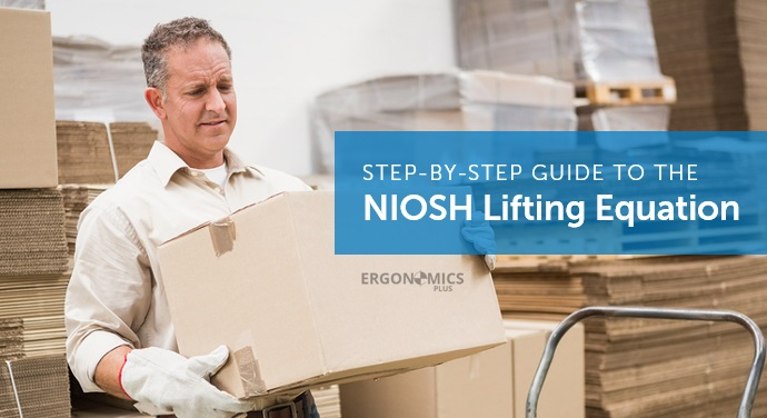 A Step-by-Step Guide to Using the NIOSH Lifting Equation for Single Tasks