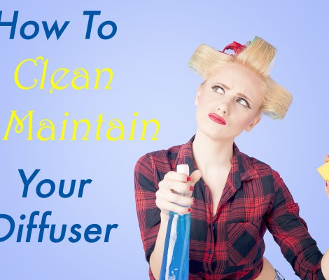 Best Ways to Clean Your Diffuser