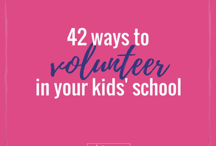 42 Ways you can Volunteer in your Kids' School