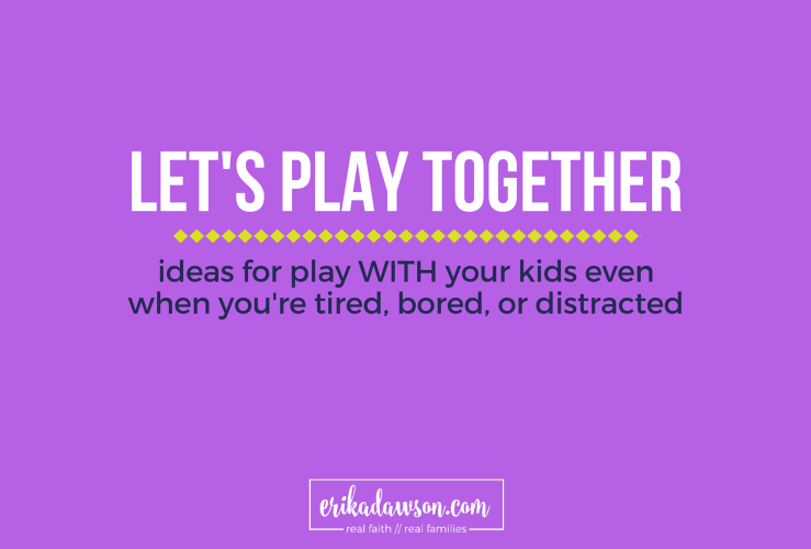 Our Favorite Ways to PLAY with the Kids