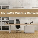 When to Use Bullet Points in Business Writing