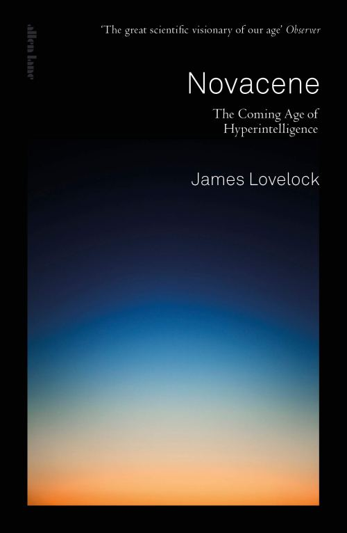 Джеймс Лавлок, «Новацен». Выходные данные: Lovelock J. (with Appleyard B.). Novacene: The Coming Age of Hyperintelligence. Allen Lane, 2019. ISBN: 978-0241399361
