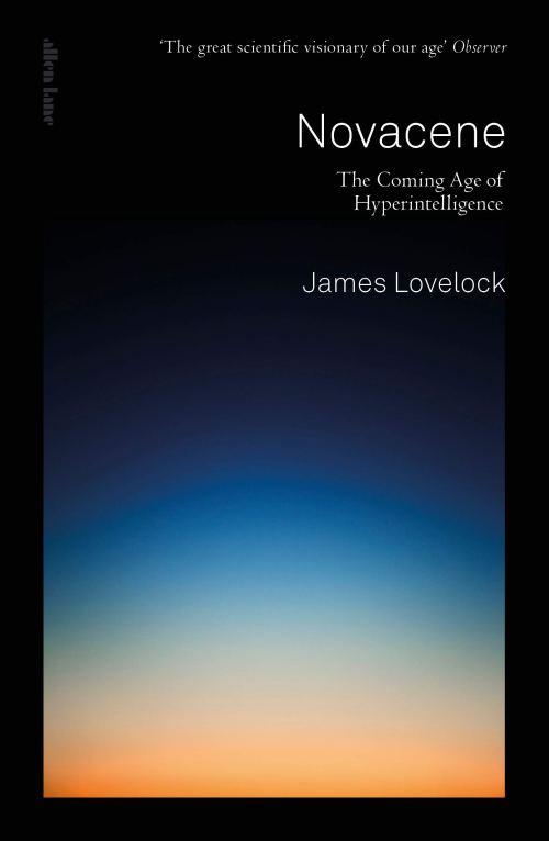 Джеймс Лавлок, «Новацен». Выходные данные: Lovelock J. (with Appleyard B.). Novacene: The Coming Age of Hyperintelligence. Allen Lane, 2019. ISBN: 978-0241399361