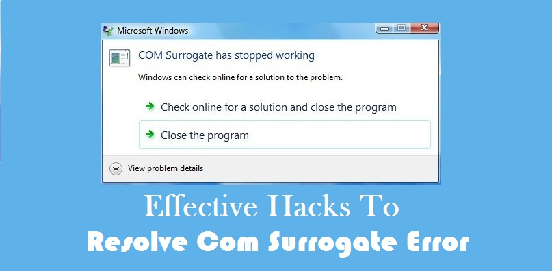 Fixed Com Surrogate has stopped working Error Code 0x