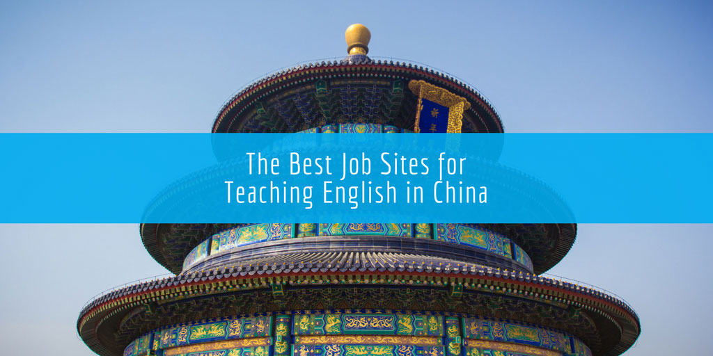 The Best Job Sites for Teaching English in China (2018) - ESL Expat