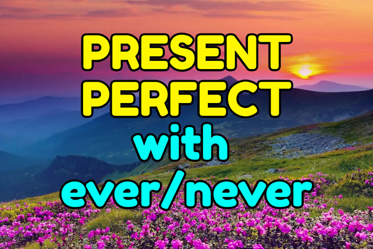 Past Perfect Oefenen Grammar In Use Present Perfect Ever Never Espresso English
