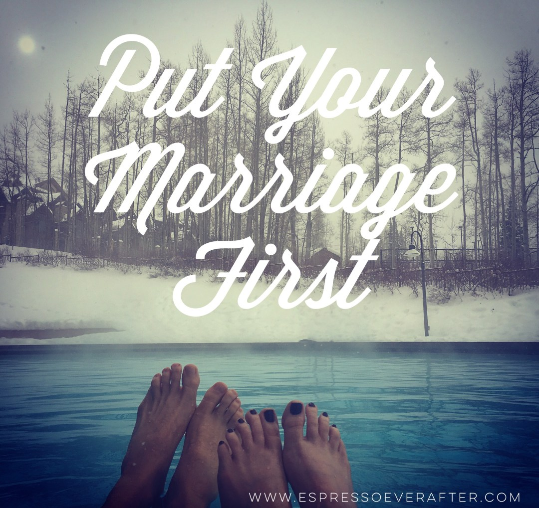 put your marriage first