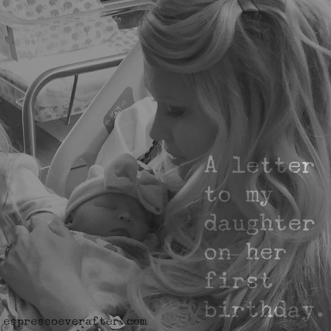 A letter to my daughter on her first birthday