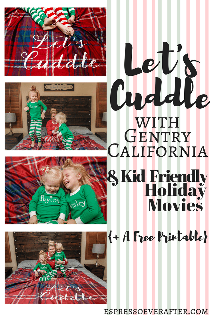 Let's Cuddle with Gentry California & Kid Friendly Holiday Movies