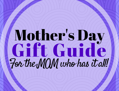 Mother's Day Gift Guide - For the mom who has it all
