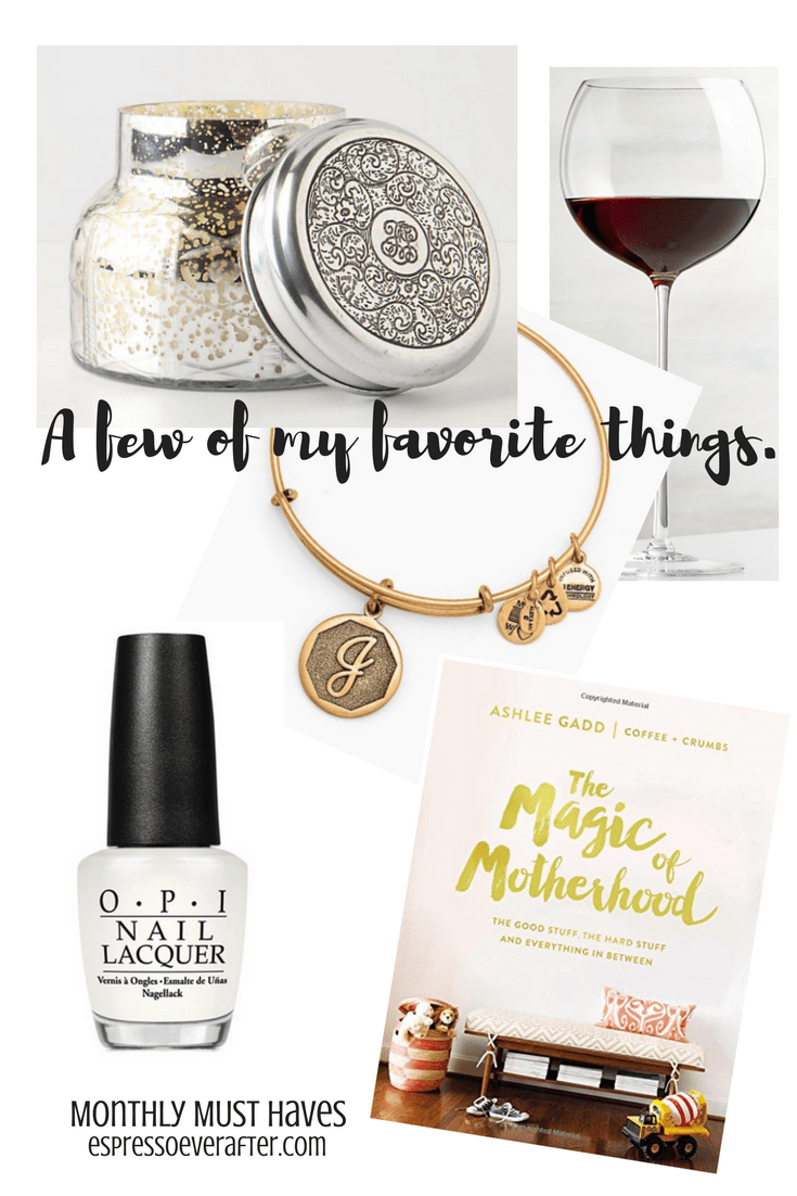 Monthly MUST Haves - A few of my favorite things