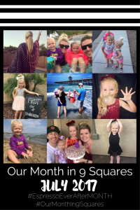Our Month In 9 Squares - July 2017