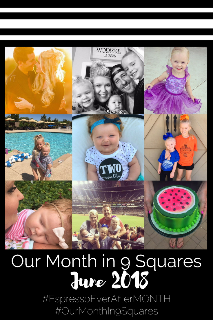 Our Month In 9 Squares is a 9-photo recap of the month, filled with photos and cherished memories. Check out our favorite moments in June 2018!