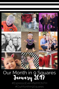 Our Month In 9 Squares is a 9-photo recap of the month, filled with photos and cherished memories. Check out our favorite moments in January 2019.