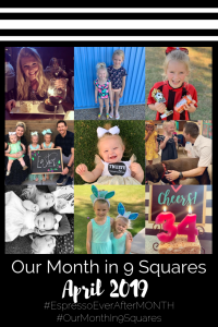 Our Month In 9 Squares is a 9-photo recap of the month, filled with photos and cherished memories. Check out our favorite moments in April 2019.