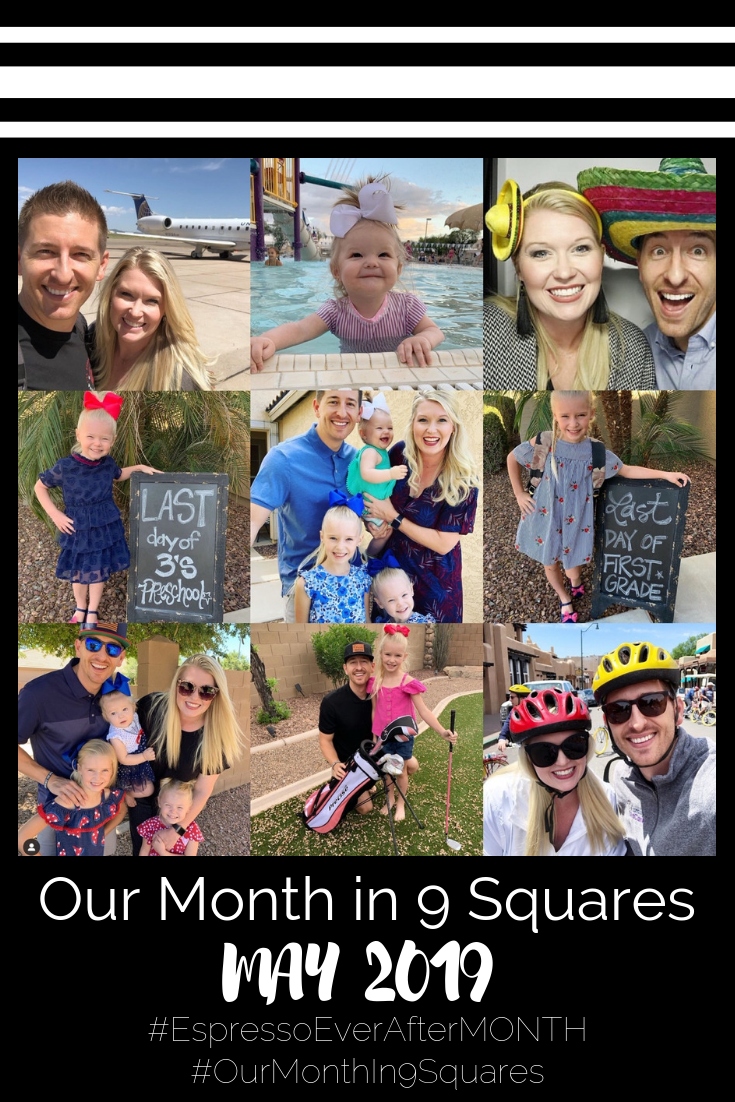 Our Month In 9 Squares is a 9-photo recap of the month, filled with photos and cherished memories. Check out our favorite moments in May 2019.