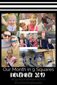 Our Month In 9 Squares is a 9-photo recap of the month, filled with photos and cherished memories. Check out our favorite moments in November 2019.