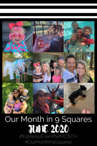 Our Month In 9 Squares is a 9-photo recap of the month, filled with photos and cherished memories. Check out our favorite moments in June 2020.