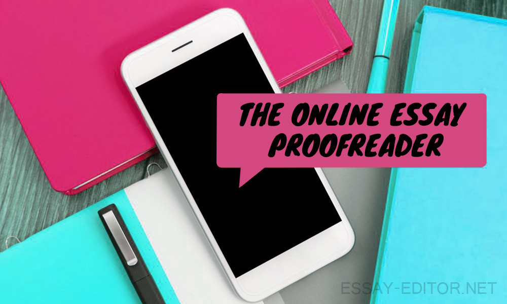 How To Be The Online Essay Proofreader essay-editornet - essay reader online