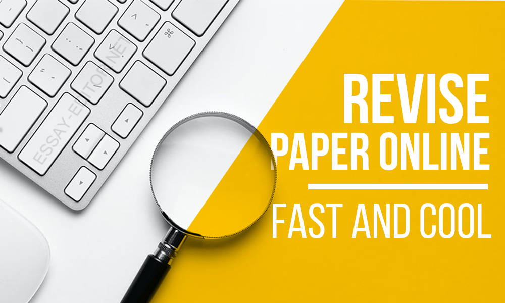 Revise Paper Online \u2013 Fast and Cool! essay-editornet