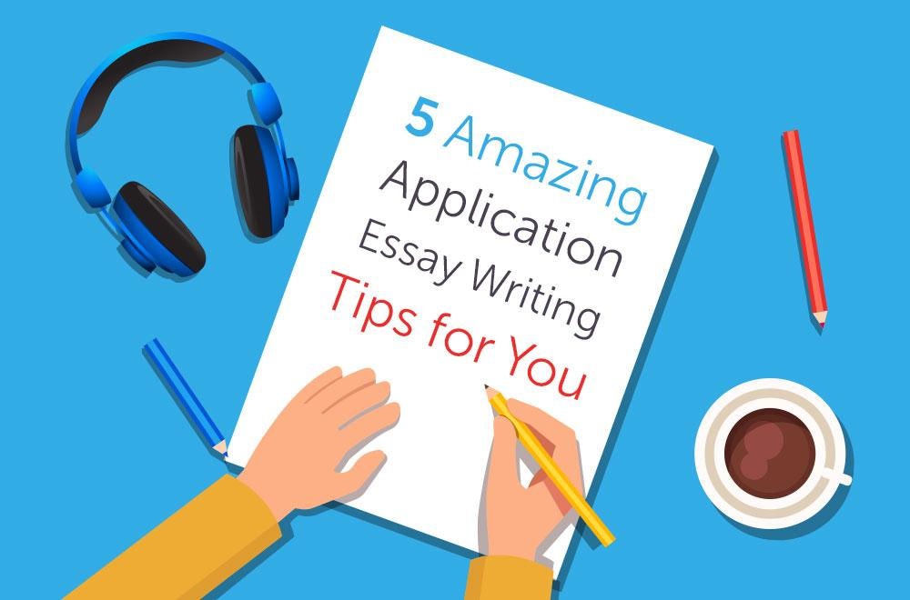 5 Useful Tips for Writing a College Application Essay Essays King