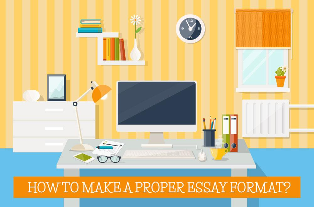 Useful Guide for Creating a Proper Essay Format Essays King