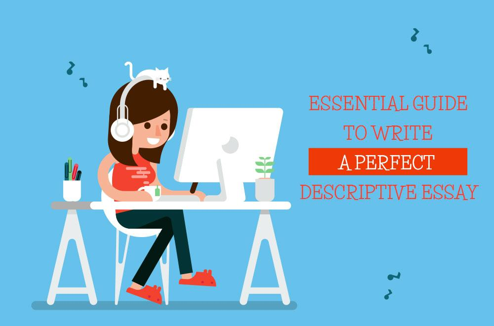 What Is a Descriptive Essay Tips on Successful Essay Writing