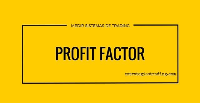 guía profit factor trading