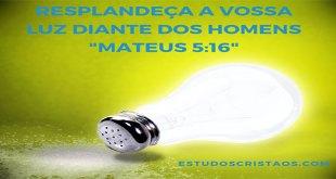 Resplandeca-a-Vossa-Luz-Diante-dos-Homens-Mateus-5-16