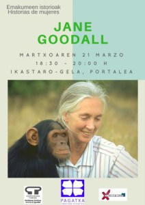 """Jane  Goodall  """"Emakumeen  historiak""""  martxoko  saioan"""