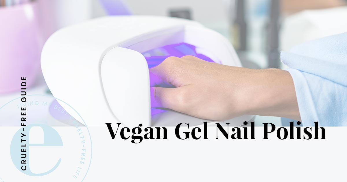 Best Cruelty Free Vegan Gel Nail Polish Brands
