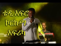 Teddy Afro – Korkuma Africa